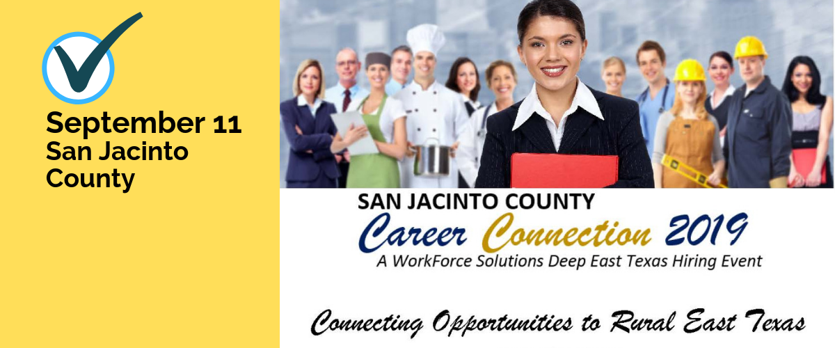 : Click here for more details about the Career Connection in San Jacinto County on September 11, 2019, 10 a.m. to 2 p.m.