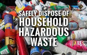Safely Dispose Household Hazardous Waste