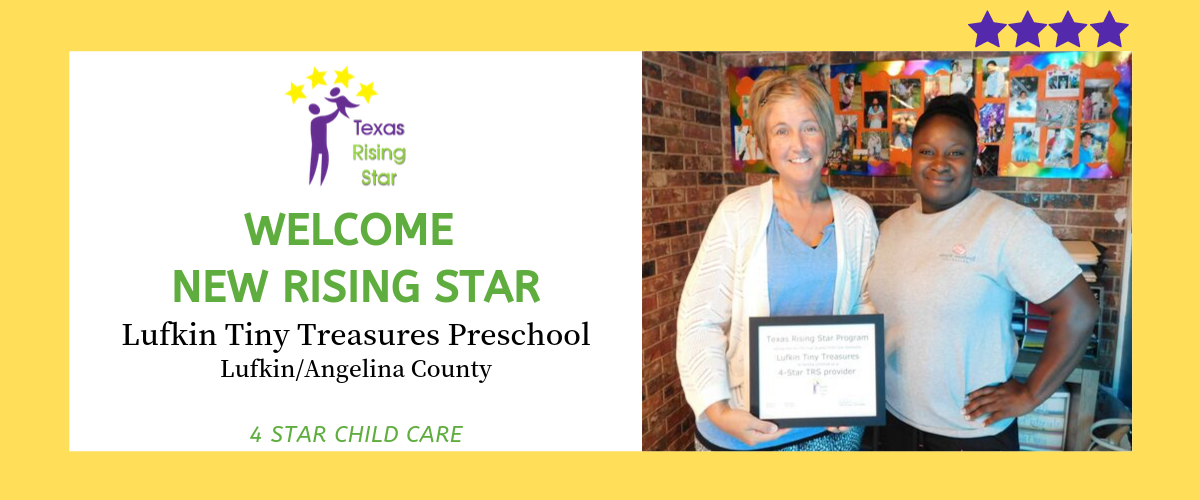 : Lufkin Tiny Treasures Preschool Becomes Certified by Texas Rising Star. CLICK HERE TO LEARN MORE