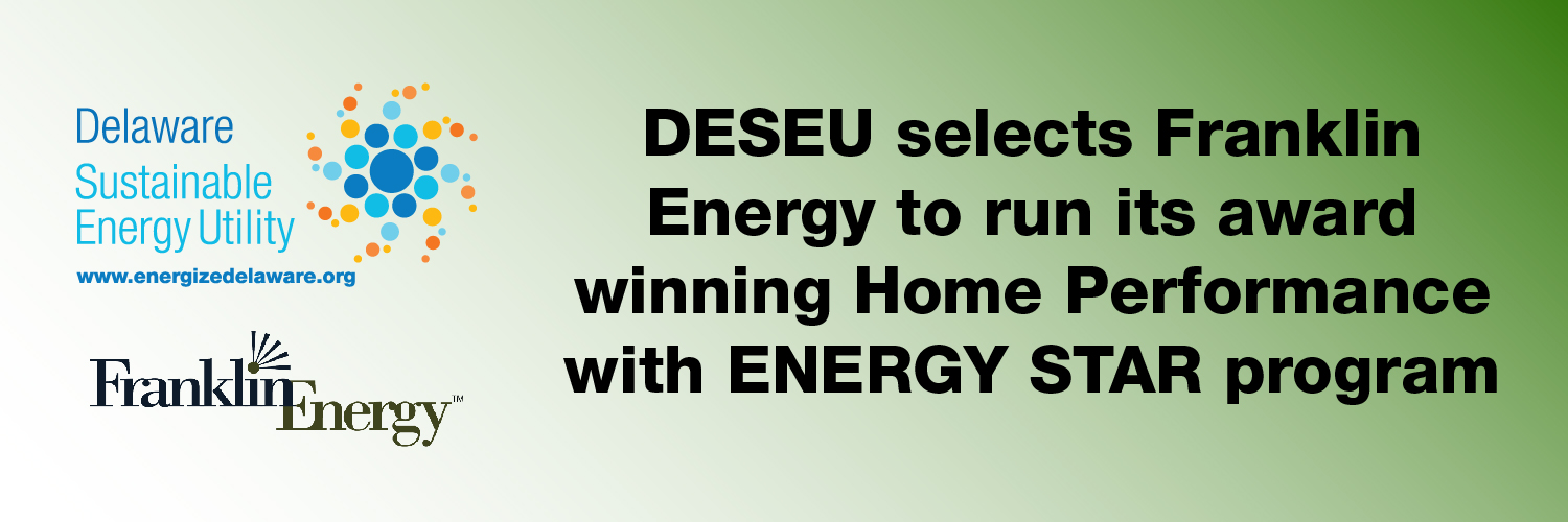 DESEU selects Franklin Energy to run its award winning Home Performance with ENERGY STAR program